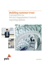 Building customer trust - A perspective on Service Organisation Controls reporting options (pdf file, 2.38MB)
